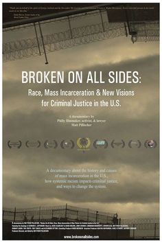 """Broken On All Sides// directed by Matthew Pillischer // feature documentary // The film centers around the theory expressed by Michelle Alexander that mass incarceration has become """"The New Jim Crow:"""" Since the rise of """"tough on crime"""" policies and expansion of prisons, and because discretion allows targeting of people of color, we are living under a new form of racial caste."""