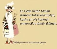 Aiheeseen liittyvä kuva Good Life Quotes, Best Quotes, Funny Quotes, Cool Pictures, Funny Pictures, Words Quotes, Sayings, Lessons Learned In Life, Happy Birthday