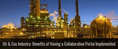 Oil & Gas Industry: Benefits of Having a #CollaborationPortal Implemented