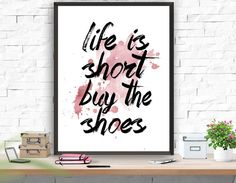 Typography Poster Fsahion Poster Life Is Short Buy the Shoes Instant Download Girls Art Poster Printable Art Pink Home Decor Wall Decor