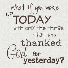 Just Because its a good reminder to always thank our Heavenly Father