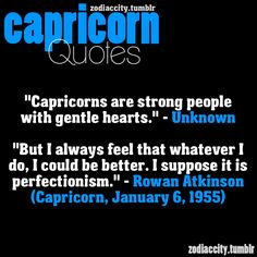 Capricorns are strong people with gentle hearts.  #Capricorn #Quotes