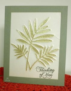Reverse embossing (die on back of card w/ rubber mat over; highlight with ink).  TLC506 Thinking of you by mother's daughter - Cards and Paper Crafts at Splitcoaststampers