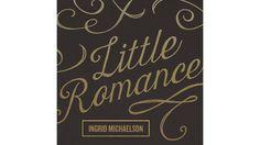 Ingrid Michaelson - Little Romance - YouTube