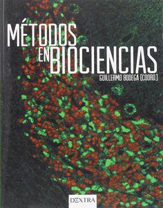 Métodos en biociencias / [Guillermo Bodega Magro (coord.) ... et al.]