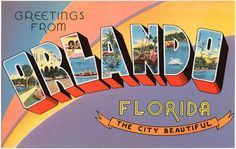 """""""Greetings from Orlando, Florida; The City Beautiful"""" ~ ca. 1940s postcard."""