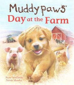 Muddypaws' Day at the Farm