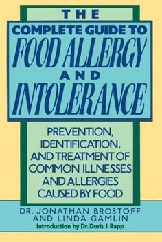 The Complete Guide to Food Allergy and Intolerance: Prevention, Identification, and Treatment of Common Illnesses...