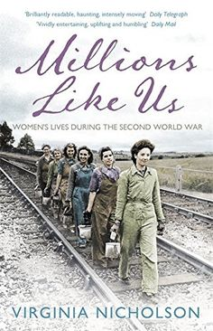 All about Millions Like Us: Women's Lives in the Second World War by Virginia Nicholson. LibraryThing is a cataloging and social networking site for booklovers I Love Books, Good Books, Books To Read, My Books, Book Club Books, Book Nerd, Book Lists, Reading Lists, Book Clubs