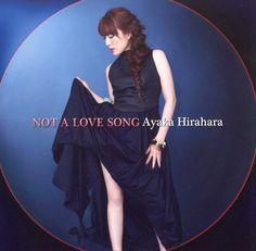 平原綾香 Hirahara Ayaka — Not a Love Song