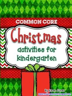 Christmas themed Common Core activities and centers for Kindergarten! $
