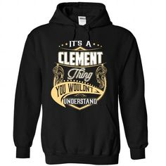 nice CLEMENT Tshirt, Its a CLEMENT thing you wouldnt understand