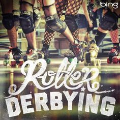 Roller derbying...something i wish i was involved in...
