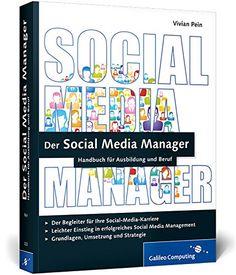 Der Social Media Manager: Das Handbuch für Ausbildung und Beruf Galileo Computing: Amazon.de: Vivian Pein: Bücher
