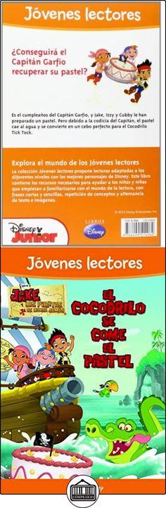 Jake Y Los Piratas. Jóvenes Lectores. El Cocodrilo Se Come El Pastel Disney ✿ Libros infantiles y juveniles - (De 6 a 9 años) ✿