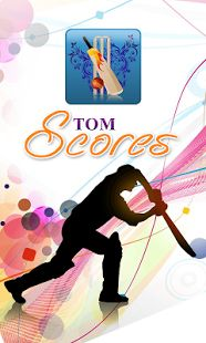 TOM Scores: TOM Scores application provide the cricket score (s) for any international live cricket match, with ball by ball update. https://play.google.com/store/apps/details?id=com.shiksha.searchenginescores
