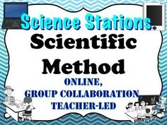 Scientific method science stations  This scientific method blended learning rotation station incorporates an online simulation station, group collaboration station, and a teacher-led station.  You can do all three scientific method stations or pick and choose the stations you want your students to investigate.