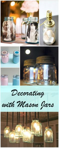 Decorating with Mason Jars • Lot's of creative ideas and tutorials!