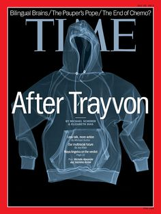 July 29, 2013: After Trayvon. Cover Credit: Photography by Nick Veasey for TIME.