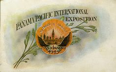"""""""To Frisco or Bust"""" 1915 Panama-Pacific Exposition, San Francisco"""