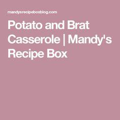 Potato and Brat Casserole | Mandy's Recipe Box