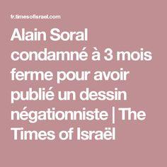 Alain Soral condamné à 3 mois ferme pour avoir publié un dessin négationniste | The Times of Israël
