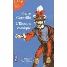 """""""L'illusion comique"""" de Pierre CORNEILLE <3<3<3<3"""