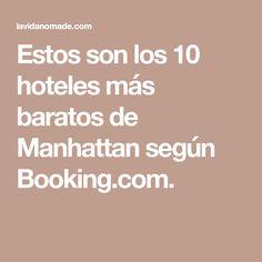 Estos son los 10 hoteles más baratos de Manhattan según Booking.com.