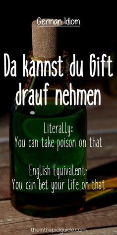 German Idioms Da kannst du Gift drauf nehmen
