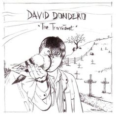 The Transient (David Dondero) Ryan Adams, Tape Recorder, Recording Studio, Movies Showing, 15 Years, Lps, New Mexico, Cover Art, The Twenties