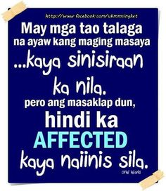 Collestions of Patama Quotes : Tagalog Inspirational Quotes Bisaya Quotes, World Quotes, Motivational Quotes, Life Quotes, Inspirational Quotes, Truth Quotes, Random Quotes, Friend Quotes, Reality Quotes