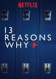 "Check out ""13 Reasons Why"" on Netflix"