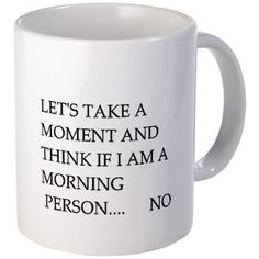 Funny Coffee | Funny Coffee Mug Quotes « Confessions of a Coffee Addict | This soooo me....!