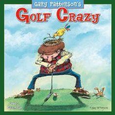 Golf Crazy by Gary Patterson 2013 Wall (calendar) (Calendar)  http://www.picter.org/?p=1416289089