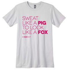 Cute tee shirt..sweat like a pig look like a fox. gym tee