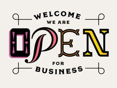 Open For Business designed by Lauren Beltramo. Connect with them on Dribbble; Open For Business Sign, Business Signs, Lost Type, Open Signs, Business Stories, Typography, Lettering, Show And Tell, Parisian Fashion