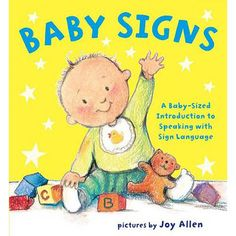 Baby Signs - baby sign language is a tremendous help for curbing baby frustrations!