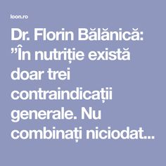 """Dr. Florin Bălănică: """"În nutriție există doar trei contraindicații generale. Nu combinați niciodată aceste alimente!"""" În cadrul unuia dintre interviurile LiveDoc, dr. Florin Bălănică, specialist în Medicină Personalizată, Nutriție și Nutrigenomică, a explicat ce înseamnă o alimentație echilibrată. Medicul a atras atenția că ora la care luăm cina e foarte importantă dar și că trebuie …"""