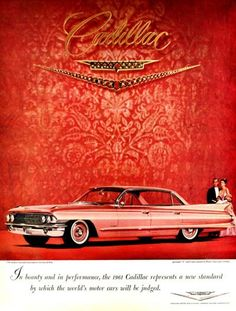 1961 Cadillac Sedan vintage ad. In beauty and performance Cadillac represents a new standard by which the world's motor cars will be judged.