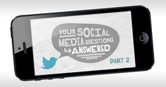 Your social media questions answered part 2 of 4