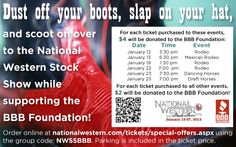 Use group code NWSSBBB when buying National Western Stock Show tickets. A portion of your ticket purchase will be donated to the BBB Foundation!    http://denver.bbb.org/stockshow/