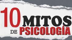 Liked on YouTube: 10 mitos más populares de psicología