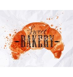 Croissant watercolor poster vector bakery by anna42f on VectorStock®