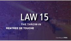 This content is provided courtesy of FIFA and is meant to help viewers develop a better understanding of the interpretation and application of Law 15 – The Throw-in.
