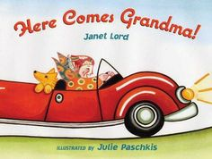 """""""Here Comes Grandma!"""" - Grandma is coming to see you! And it doesn't matter if she has to ride on a train, ski down a mountain, or pedal a bicycle to get there. Here she comes!"""
