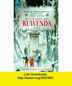Die Zauberin von Ruwenda. (9783453092211) Marion Zimmer Bradley, Julian May, Andre Norton , ISBN-10: 345309221X  , ISBN-13: 978-3453092211 ,  , tutorials , pdf , ebook , torrent , downloads , rapidshare , filesonic , hotfile , megaupload , fileserve