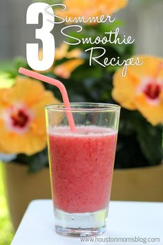 3 Summer Smoothie Recipes | Houston Moms Blog