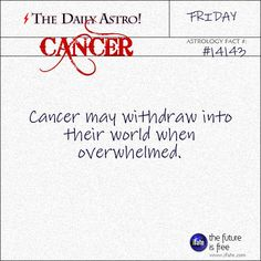 Cancer Zodiac Sign may withdraw into their own world when overwhelmed.