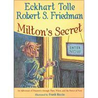 Milton's Secret by Frank Riccio, Robert S. Friedman & Eckhart Tolle
