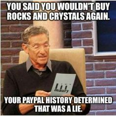 Said you would not buy crystals again